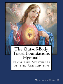 The Out-of-Body Travel Foundation Hymnal, By Marilynn Hughes