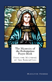 The Mysteries of the Redemption Prayer Book, By Marilynn Hughes (An Out-of-Body Travel Book)
