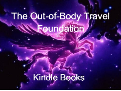 The Out-of-Body Travel Foundation Kindle Books