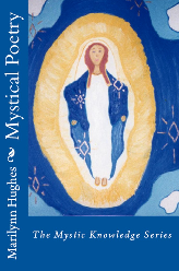 Mystical Poetry: The Mystic Knowledge Series, By Marilynn Hughes (An Out-of-Body Travel Book)