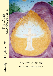 The Mystic Knowledge Series in One Volume, By Marilynn Hughes (An Out-of-Body Travel Book)
