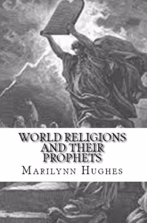 World Religions and their Prophets, By Marilynn Hughes