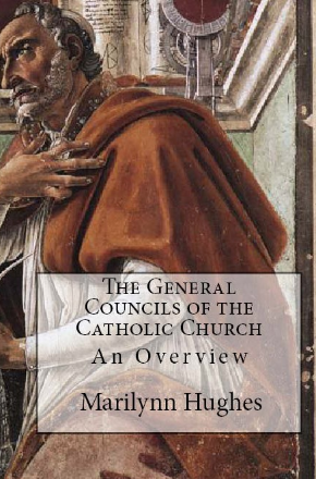 The General Councils of the Catholic Church (The Overview Series), By Marilynnn Hughes