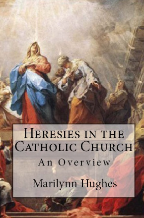 Heresies in the Catholic Church (The Overview Series), By Marilynn Hughes
