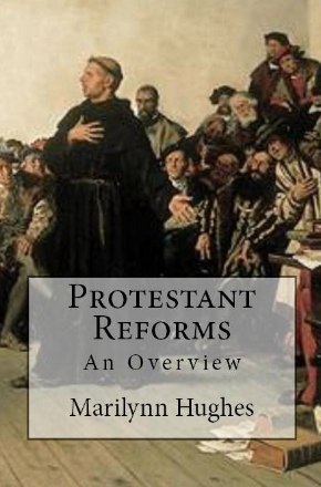 Protestant Reforms (The Overview Series), By Marilynn Hughes
