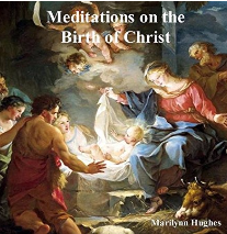 Meditations on the Birth of Christ, By Marilynn Hughes