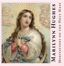 Meditations on the Holy Mass, By Marilynn Hughes