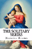 The Solitary Series: A Trilogy in Volume, By Marilynn Hughes