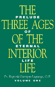 The Three Ages of the Interior Life: Prelude of Eternal Life, By Reginald Garrigou Lagrange