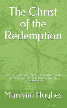 The Christ of the Redemption, By Marilynn Hughes (An Out-of-Body Travel Book)