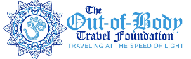 The Out of Body Travel Foundation - Traveling at the Speed of Light, MArilynn Hughes