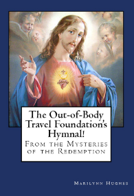 The Out-of-Body Travel Foundation's Hymnal Book, By Marilynn Hughes (An Out of Body Travel Book)