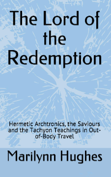 The Lord of the Redemption: By Marilynn Hughes (An Out-of-Body Travel Book)
