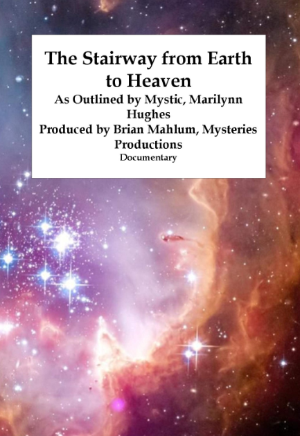 The STairway from Earth to Heaven: Ancient SAcred Texts, By MArilynn Hughes (An Out of Body Travel Documentary)