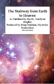 The STairway from Earth to Heaven: Ancient Sacred Texts Documentary, By MArilynn Hughes (An Out of Body Travel Documentary)