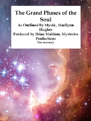 The Grand Phases of the Soul Documentary, By Marilynn Hughes (An Out of Body Travel Documentary)
