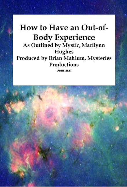 How to Have an Out of Body Experience, By Marilynn Hughes (An Out of Body Travel Seminar)