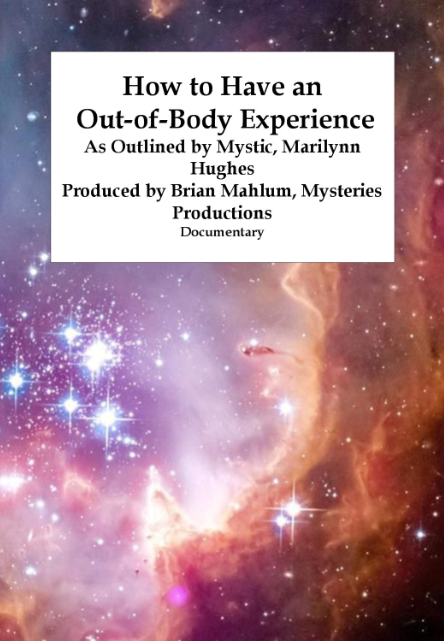 How to Have an Out of Body Experience, By Marilynn Hughes  (An Out of Body Travel Documentary)