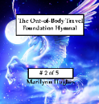 The Out-of-Body Travel Foundation's Hymnal on CD! (CD # 2 of 5), By Marilynn Hughes (An Out of Body  Travel Music CD)