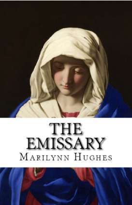 The Emissary, By Marilynn Hughes (An Out of Body Travel Book)