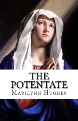 The Potentate, By Marilynn Hughes (An Out-of-Body Travel Book)