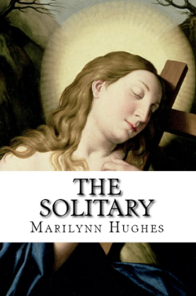 The Solitary, By Marilynn Hughes (An Out of Body Travel Book)