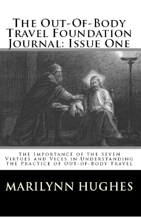 The Out-of-Body Travel Foundation Journals ( 30 Issues), By Marilynn Hughes (An Out of Body Travel Magazine)