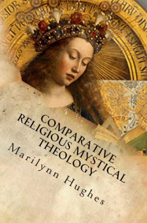 Comparative Religious Mystical Theology: Out-of-Body Travel in World Religion, By Marilynn Hughes (An Out of Body Travel Book)