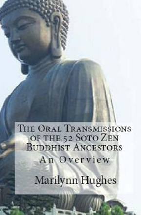The Oral Transmission of the 52 Soto Zen Buddhist Ancestors (The Overview Series) , By Marilynn Hughes