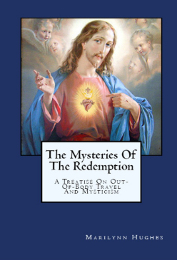 The Mysteries of the Redemption: A Treatise on Out-of-Body Travel and Mysticism, By Marilynn Hughes (An Out of Body Travel Book)