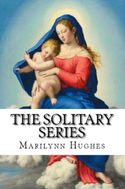 The Solitary Series, By Marilynn Hughes (An Out of Body Travel Book)