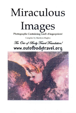 Miraculous Images: Photographs Containing God's Fingerprints, By MArilynn Hughes (A Miraculous Images Book)