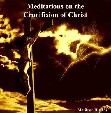 Meditations on the Crucifixion of Christ CD, By Marilynn Hughes